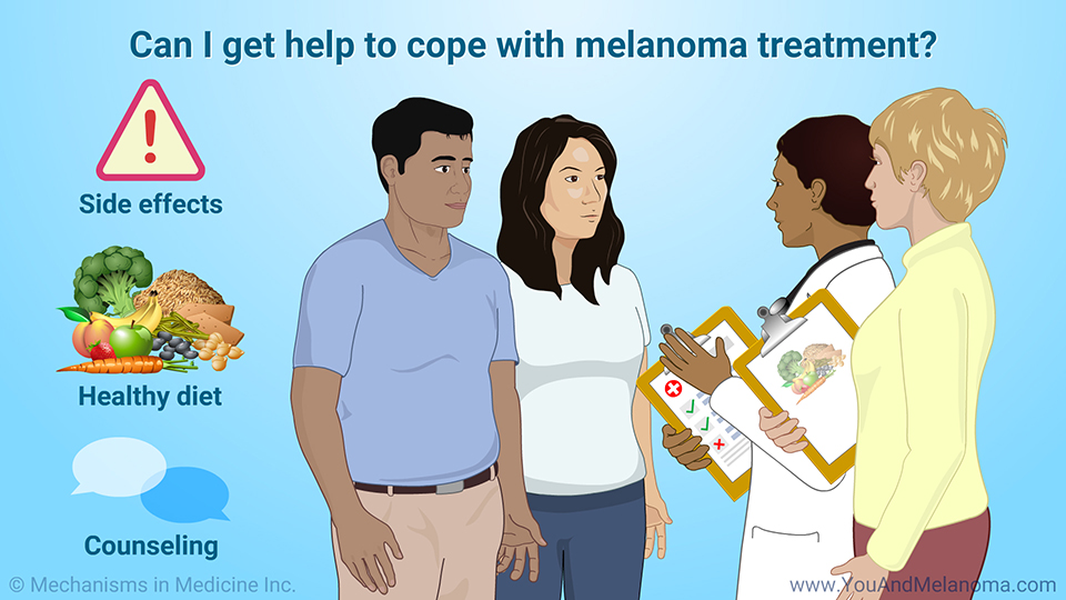 Can I get help to cope with melanoma treatment?